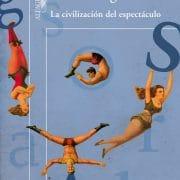 """""""La civilización del espectáculo"""" – Mario Vargas Llosa"""