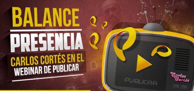 Balance presencia Carlos Cortés en el Webinar de Publicar