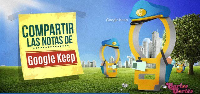 #CIUDADANOSDIGITALES Compartir las notas de Google Keep