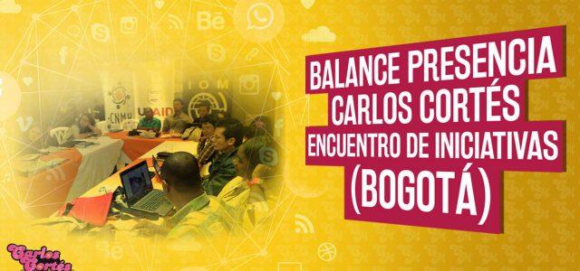 Balance presencia Carlos cortés Encuentro de iniciativas (Bogotá)