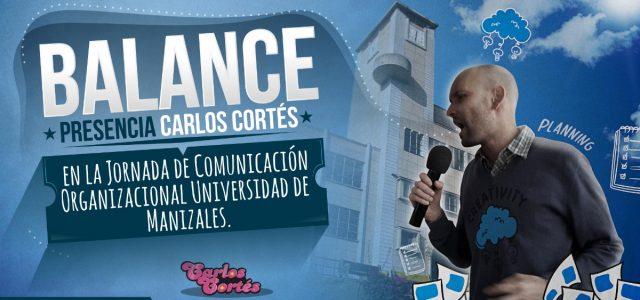 Balance presencia Carlos Cortés en la Jornada de Comunicación Organizacional Universidad de Manizales