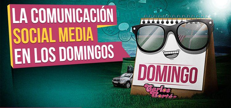 La comunicación #SocialMedia en los domingos