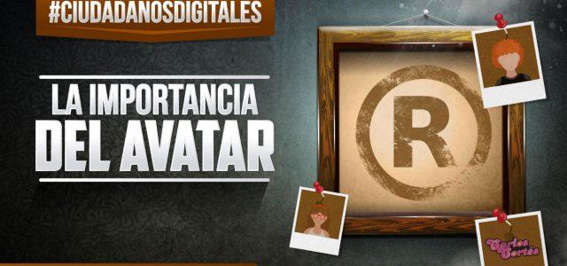 CIUDADANOS DIGITALES La importancia del avatar