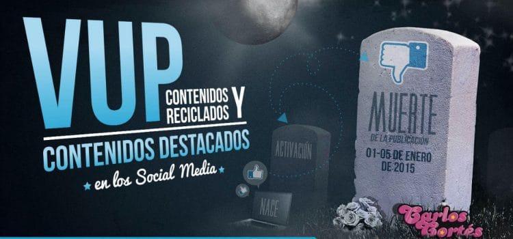 VUP, contenidos reciclados y contenidos destacados en los Social Media