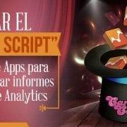 "Usar el ""Magic Script"" en Google Apps para automatizar informes de Google Analytics"