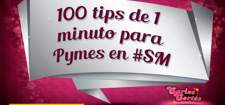 100 tips de 1 minuto en 100 días para pymes en Social Media