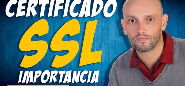 La importancia de un certificado SSL para tu sitio web