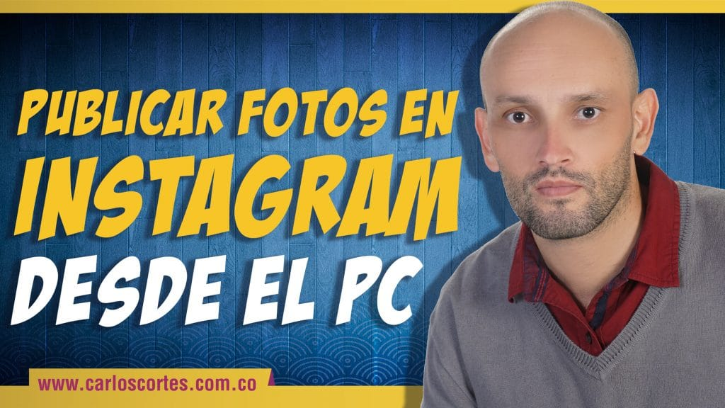 Cómo subir fotos a Instagram desde tu ordenador