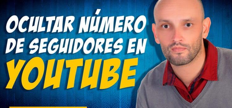¿Cómo ocultar o mostrar el número de suscriptores en el canal de Youtube?