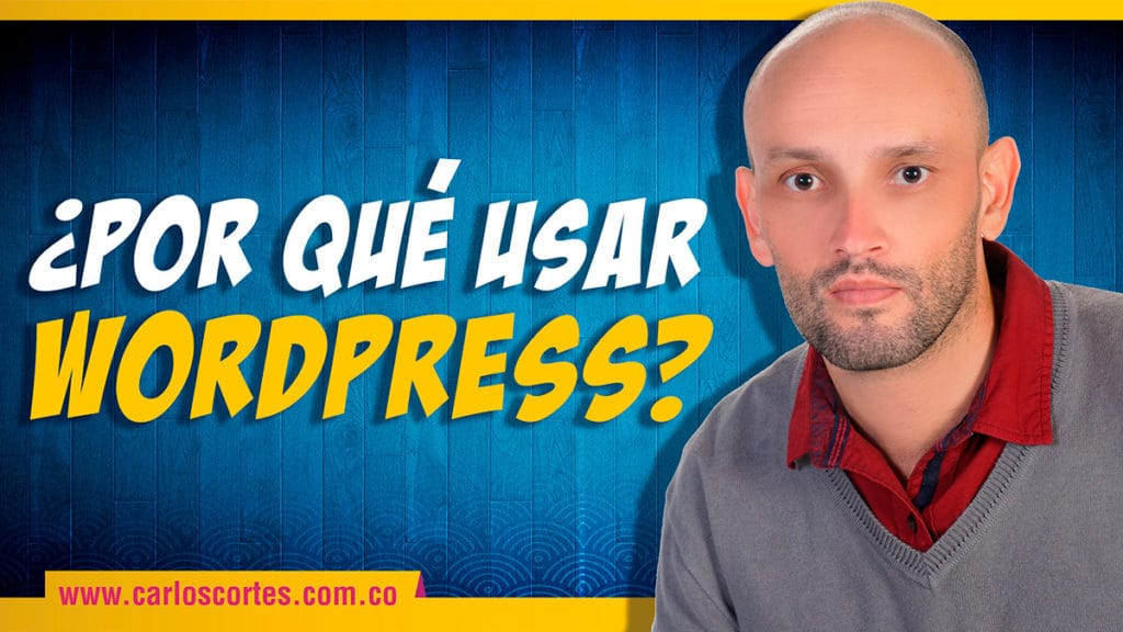¿Por qué usar WordPress?