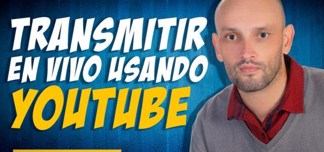 ¿Cómo transmitir en vivo usando Youtube?