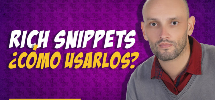 Rich Snippets, ¿cómo usar fragmentos destacados?