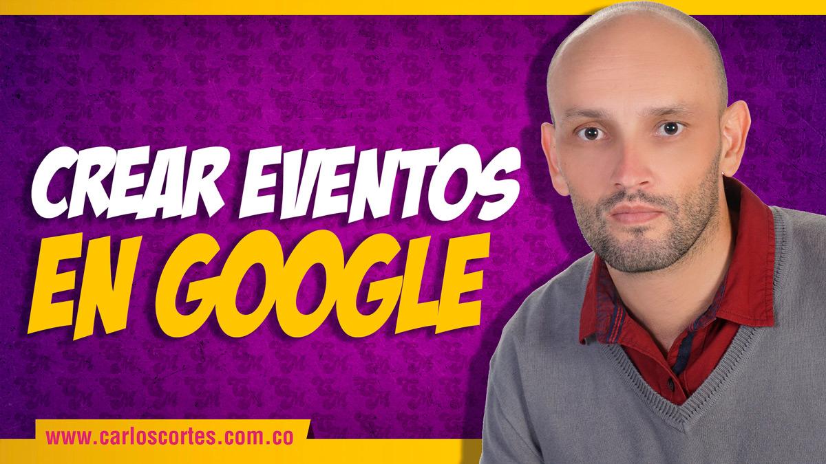Eventos en Google ¿cómo crearlos?