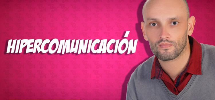 Hipercomunicación, ¿qué es?