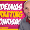 Pandemias, Marketing y Sonrisas