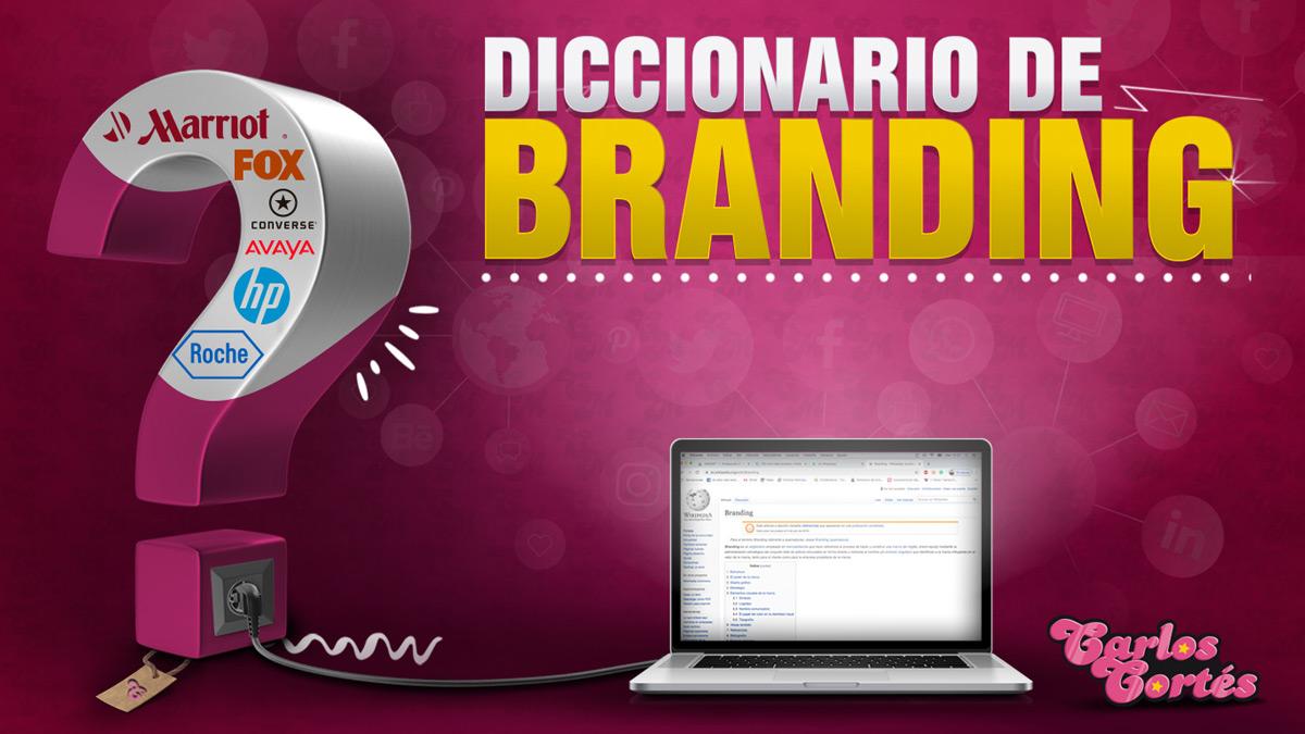 Diccionario de Branding Carlos Cortés Agencia