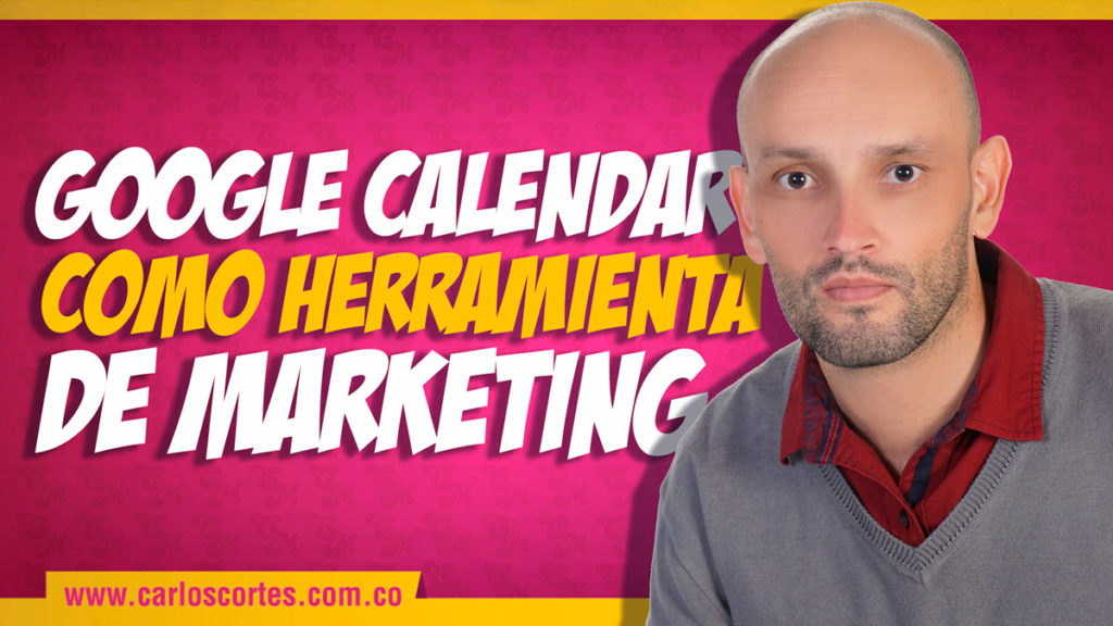 Google Calendar como Herramienta de Marketing