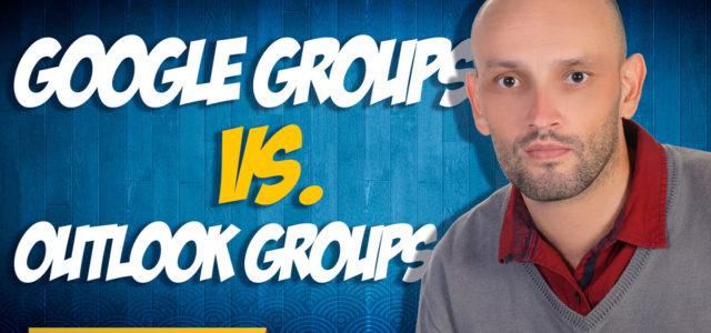 Google Groups vs Outlook Groups (Grupos de Google vs Grupos de Outlook)