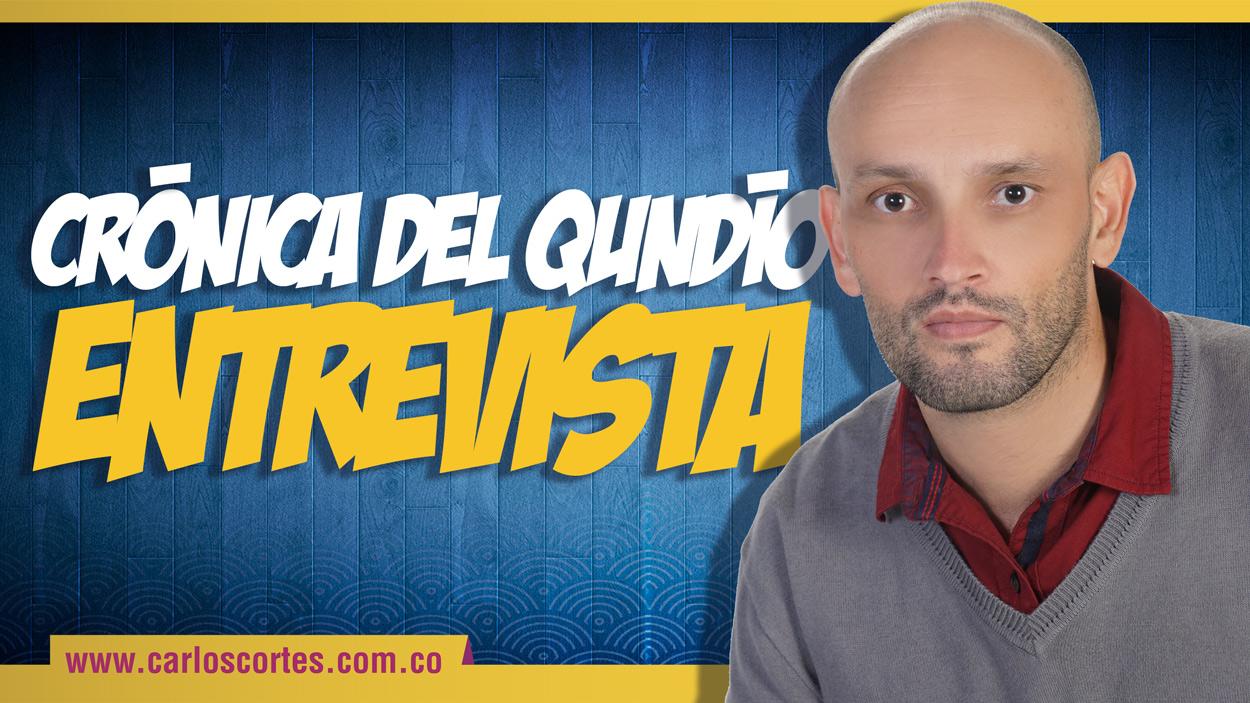 Entrevista de la Crónica del Quindío a Carlos Cortés