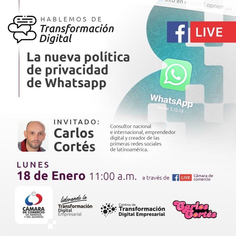 Nuevas Políticas de Privacidad de Whatsapp 2021 Carlos Cortés y la Cámara de Comercio de Armenia