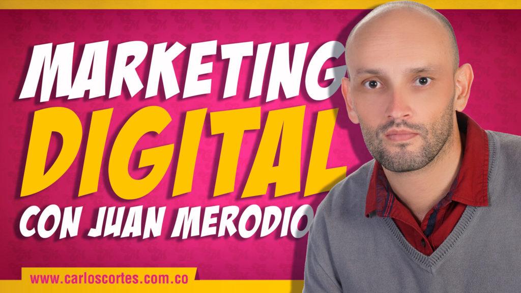 Juan Merodio habla de marketing digital con Carlos Cortés